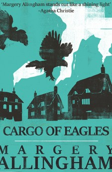 CARGO OF EAGLES THE MIND READERS margery allingham queen of crime