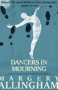 DANCERS IN MOURNING margery allingham queen of crime