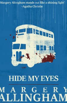HIDE MY EYES margery allingham queen of crime