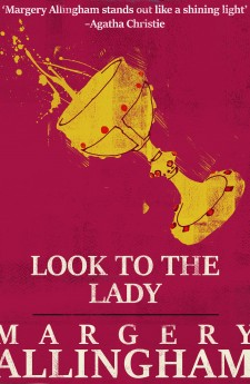 LOOK TO THE LADY margery allingham queen of crime