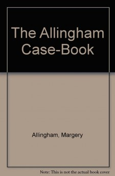 Margery Allingham - The Allingham Case-Book