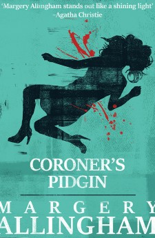 CORONER'S PIDGIN margery allingham queen of crime