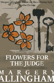 FLOWERS FOR THE JUDGE margery allingham queen of crime