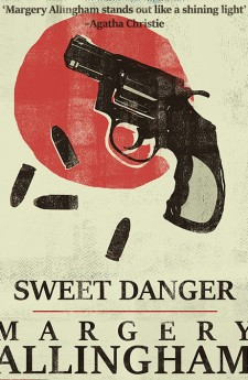 SWEET DANGER margery allingham queen of crime
